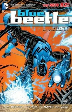 Tony Bedard – Blue Beetle Vol. 1: Metamorphosis