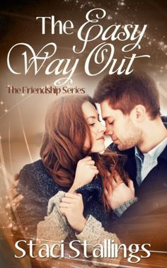The Easy Way Out: A Contemporary Christian Romance Novel (The Friendship Series, Book 2) by Staci Stallings http://www.amazon.com/dp/B00G9FJ6BY/ref=cm_sw_r_pi_dp_5pqlwb1CBZB4M