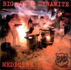 BIG AUDIO DYNAMITE / MEDICINE SHOW