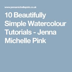 10 Beautifully Simple Watercolour Tutorials - Jenna Michelle Pink