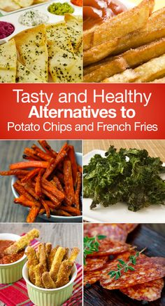 Tasty and Healthy Alternatives to Potato Chips and French Fries including Pita Chips, Zucchini Fries, Apple Chips, Avocado Fries, Kale Chips, Sweet Potato Chips, and more!:
