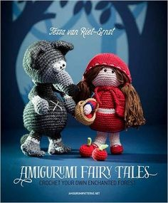 Amigurumi Fairy Tales: Crochet Your Own Enchanted Forest: Tessa Van Riet-Ernst: 9789491643071: Amazon.com: Books