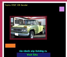 Toyota STOUT VIN Decoder - Lookup Toyota STOUT VIN number. 193856 - Toyota. Search Toyota STOUT history, price and car loans.