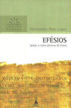 Efesios a igreja a noiva gloriosa de cristo hernandes dias lopes