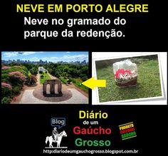 Diário de um Gaúcho Grosso: NEVE EM PORTO ALEGRE...