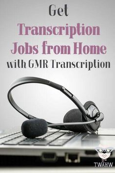 Learn how to get more transcription jobs from home with GMR Transcription