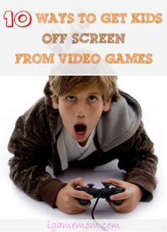 ten ways to get kids off screen from video games