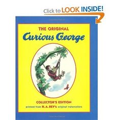 Curious George - I can't believe we don't have this one already.