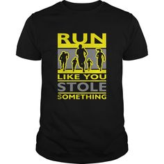 Running slogan-run like you stole something - Tshirt