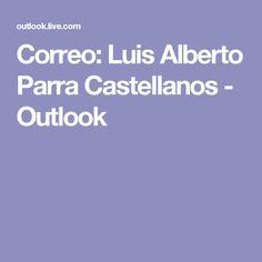 Correo: Luis Alberto Parra Castellanos - Outlook
