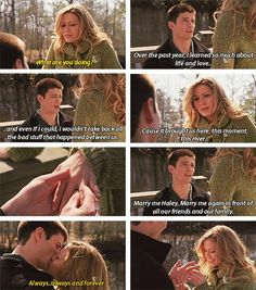Always and forever. Naley <3