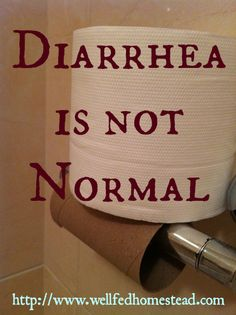 Diarrhea is a sign that something in your life needs changing.