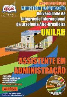 Apostila Concurso Universidade da Integração Internacional da Lusofonia Afro-Brasileira - UNILAB / 2014: - Cargo: Assistente em Administração