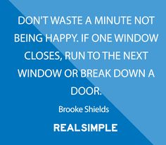 Inspiring words from Brooke Shields.