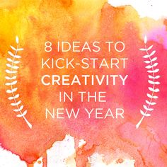 From keeping a sketchbook to taking mystery trips, these 10 ideas will help you kick-start creativity in the new year.