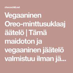Vegaaninen Oreo-minttusuklaajäätelö | Tämä maidoton ja vegaaninen jäätelö valmistuu ilman jäätelökonetta. Olen aina välillä haaveillut jäätelökoneesta, mutta en sitten oikeastaan kuitenkaan halua kaappeihini lojumaan yhtään ylimääräisiä laitteita. Onneksi sain nyt vihdoin testattua jäätelöä, josta…