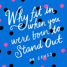 Stand Out .. Dr Suess - Dr. Seuss birthday is March 2nd