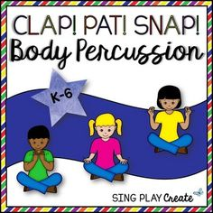 Music Class Students love these interactive body percussion activities that can be used with or without music. K-6 applications with Ideas for Stations, Lessons, Small and Large groups. Motivational posters with lesson ideas included. Great for beginning or