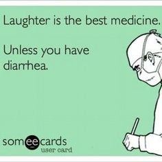 Laughter is the best medicine. Unless you have diarrhea. Funny Shit, Haha Funny, Hilarious, Funny Stuff, Funny Things, Medical Humor, Nurse Humor, Memes Humor, Drunk Humor