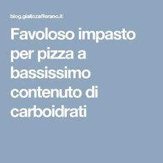 Favoloso impasto per pizza a bassissimo contenuto di carboidrati