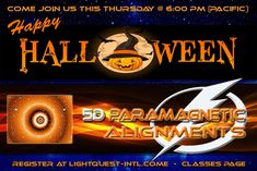 Come join us for the biggest 'Halloween Activation' of the year this Thursday Oct 31 at PM….Enjoy, Bryan & the Lightquest Team Oct 31, Class Schedule, Visionary Art, High Energy, Awakening, Thursday, Workshop, Join, Activities
