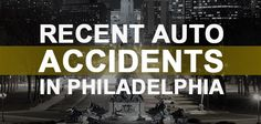 Recent Auto Accidents in Philadelphia #car #accident #in #philadelphia http://albuquerque.nef2.com/recent-auto-accidents-in-philadelphia-car-accident-in-philadelphia/  # March 6, 2015 Recent Auto Accidents in Philadelphia The roads and highways of Philadelphia are bustling every day with individual drivers commuting to and from work, parents taking their children to school, people riding in buses and taxi cabs, pedestrians, bicyclists, and more. Anytime anyone travels on or near a roadway…