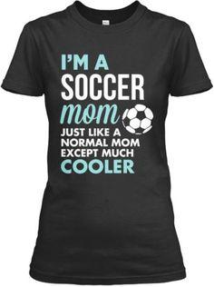 I am a great Soccer Mom