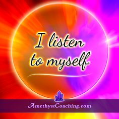 Today's Affirmation: I Listen to Myself Visit us www.amethystcoaching.com Personal Coaching Site #affirmation #coaching Like Us https://www.facebook.com/amethystcoaching?ref=hl