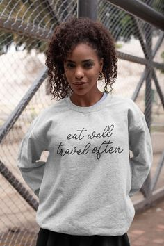 Eat Well Travel Often Sweatshirt, Travel Foodie Sweatshirt Grey Sweatshirt, Crew Neck Sweatshirt, Crewneck Sweater, Pullover, Social Media Trends, Unisex Fashion, Cool Shirts, Clothes For Women, Fall Clothes