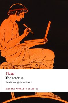 'What exactly is knowledge?' This new edition of one of Plato's finest dialogues, Theaetetus, outstanding both for its philosophy and its literary artistry. #classics #literature #Greeks #Plato #philosophy #books