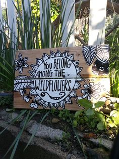 You Belong Among the Wildflowers Wood Pallet Sign by HOPEandSTAY on Etsy https://www.etsy.com/listing/218383926/you-belong-among-the-wildflowers-wood