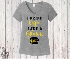 I Drink Coffee like a Gilmore with Luke's Diner, Women's V Neck Shirt - christmas gift - Gilmore Girls Shirt - Lukes Diner Coffee Cup