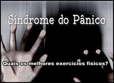 Síndrome do Pânico - Quais os melhores exercícios físicos? | Luciana Que...