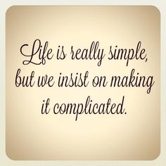 Live a happy and simple life.