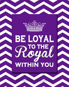 """Be Loyal to the Royal Within You."" Free LDS Printables. 4 color versions with Chevron background."