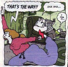 - That's the way!!  + Oha oha...  - I like it...   #karikatür #mizah #matrak #komik #espri #şaka #gırgır #komiksözler