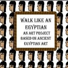 Walk like an Egyptian is an art lesson that can be used as an addition to a social studies lesson about Egyptians or a multicultural lesson. The ar...
