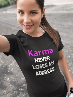 Karma Never Loses an Address - Unisex T-Shirt V Neck Tee, Crew Neck Sweatshirt, Tank Top Shirt, Tee Shirts, Tees For Women, Long Sleeve Tees, Unisex, Tops, Rib Knit