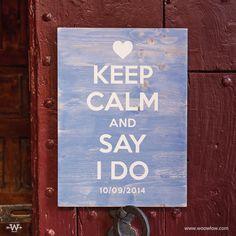 """Keep calm and say I do"" Tablet 34x47 color azul desgastado con serigrafia en blanco. https://instagram.com/woowlow/  #Design #Rustic #Handmade #Signane #Weedingideas #Handpainted #Wooden #Wood #Events #Boda #InspirationDeco"