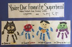 "Father's Day gift, superhero handprints: ""You're our favorite super hero"" ... ""As brave as batman, as smart as Spider-Man, as fast as superman, as strong as the hulk"""