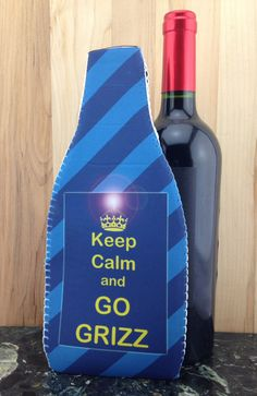 Wine Koozie, Keep calm and GO GRIZZ by WhatsInANameCustomAr on Etsy