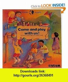Come and Play With Us (Discovery Flaps) (9780859537933) Annie Kubler, Caroline Formby , ISBN-10: 0859537935  , ISBN-13: 978-0859537933 ,  , tutorials , pdf , ebook , torrent , downloads , rapidshare , filesonic , hotfile , megaupload , fileserve