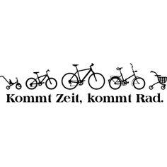 Kommt Zeit, kommt Rad. - Die Evolution des Fahrrades vom Dreirad für kleine Kinder über das erste eigene Rad weiter zum Mountainbike über das alte Klapprad für ältere Menschen bin hin zum Rollator. Kommt Zeit, kommt Rat. Kommt Zeit, kommt Rad.