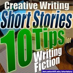 Short Story Tips: 10 Ways to Improve Your Creative Writing | Jerz's Literacy Weblog