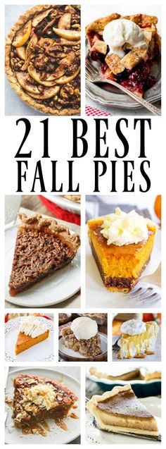 21 BEST FALL PIES -- Finding the perfect slice of pie can be difficult, especially when there are so many to choose from. From October through December, there feels like there should be a pie to dress every table and impress every gathering.