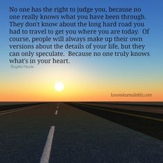 Lessons Learned in Life | No one has the right to judge you.