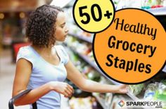Stumped about what to buy at the store now that you're trying to eat better? This list is a great place to start!