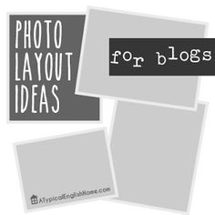 A Typical English Home: Photo Collage Layout Ideas For Blogs