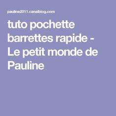 tuto pochette barrettes rapide - Le petit monde de Pauline