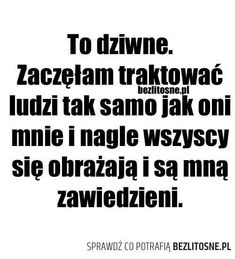 Sprawdziłam i działa ; Girl Quotes, Happy Quotes, True Quotes, Wtf Funny, Funny Memes, Humor, Motto, True Stories, Quotations